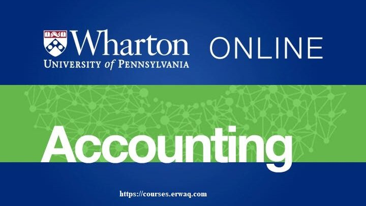 Introduction to Finance and Accounting Specialization offered by University of Pennsylvania